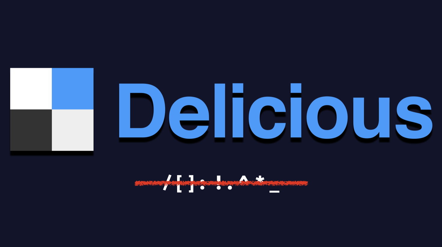 Delicious' logo, along with the slash, exclamation mark, and other symbols they deleted.